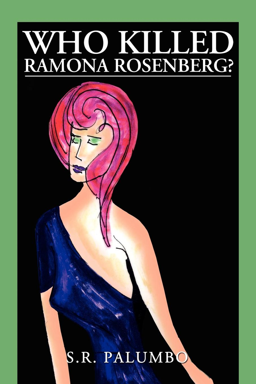 Sr. Palumbo Who Killed Ramona Rosenberg? julietta ramona потолочная люстра julietta ramona hd 74111 4 1 ch clear