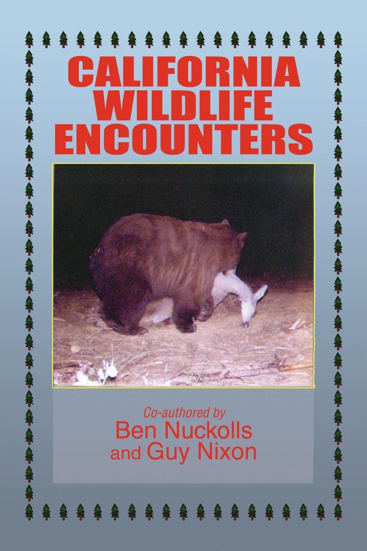Ben Nuckolls, Guy Nixon California Wildlife Encounters wildlife