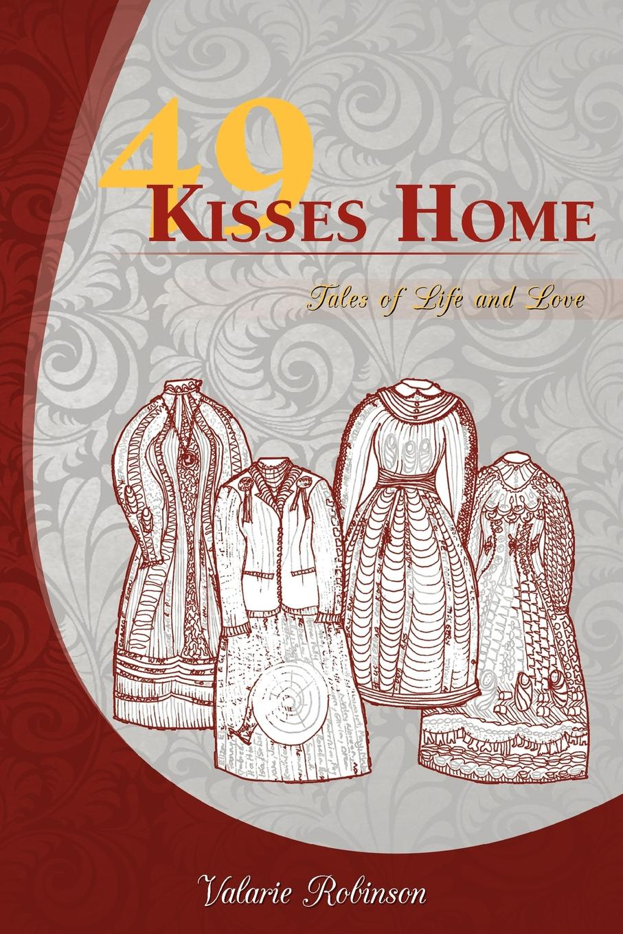 Valarie Robinson 49 Kisses Home. Tales of Life and Love green kisses