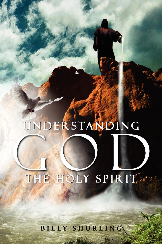 Billy Shurling Understanding God the Holy Spirit irene bonney faulkes d d the holy spirit came