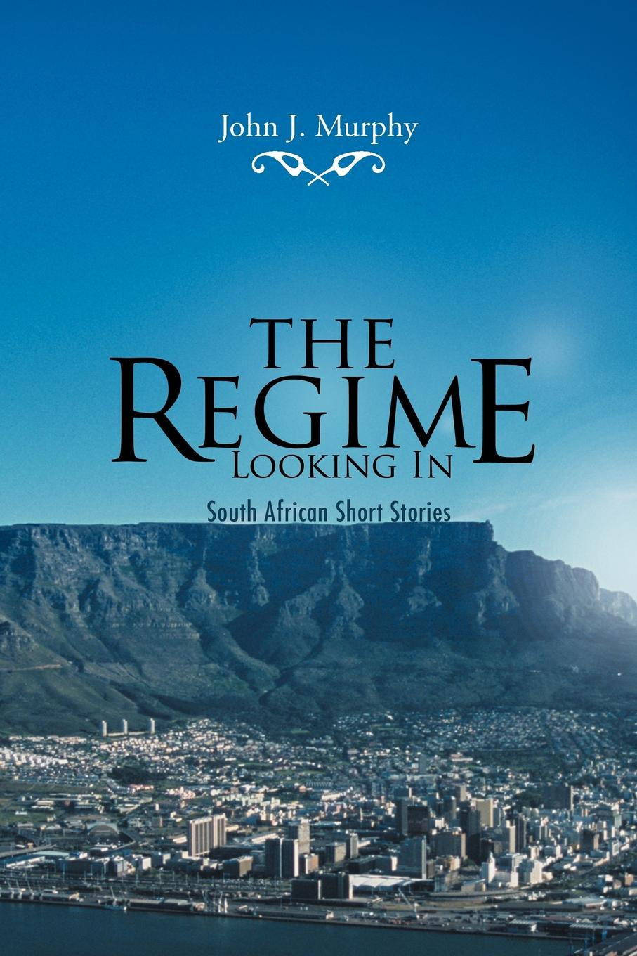 John J. Murphy The Regime- Looking in. South African Short Stories south african style