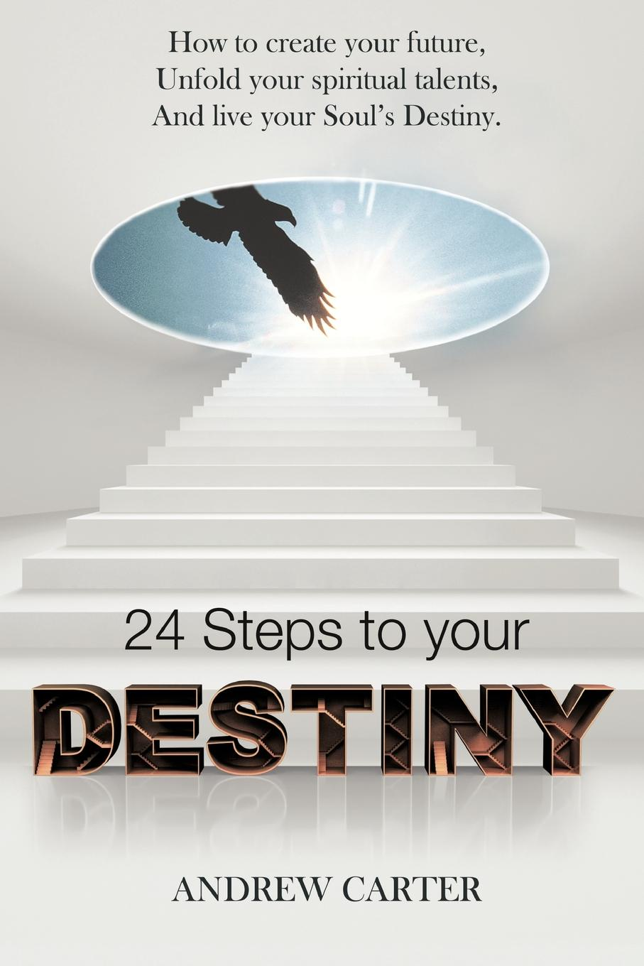 лучшая цена Andrew Carter Destiny. How to Create Your Future, Unfold Your Spiritual Talents and Live Your Soul's Destiny