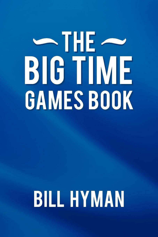 Bill Hyman The Big Time Games Book недорго, оригинальная цена