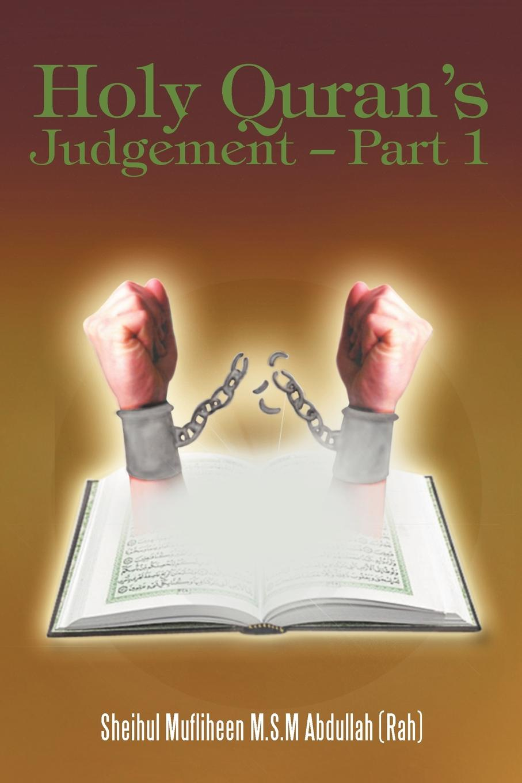 Sheihul Mufliheen M.S.M Abdullah Holy Quran's Judgement - Part 1. (English translation of the Book