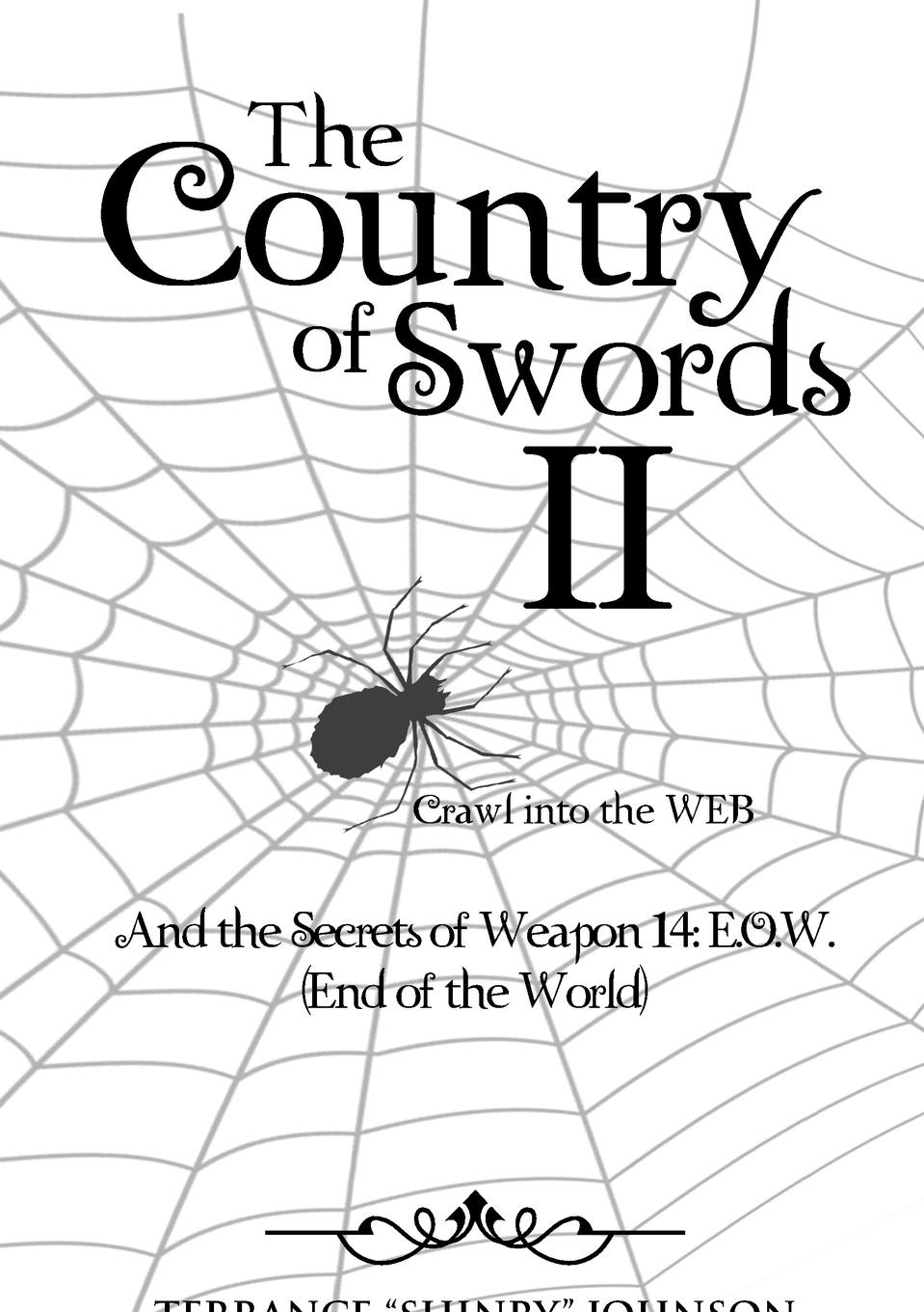 Terrance Shinry Johnson The Country of Swords II. Crawl Into the Web (Weapons of 13): And the Secrets of Weapon 14: E.O.W. (End of the World) weapons of fitness