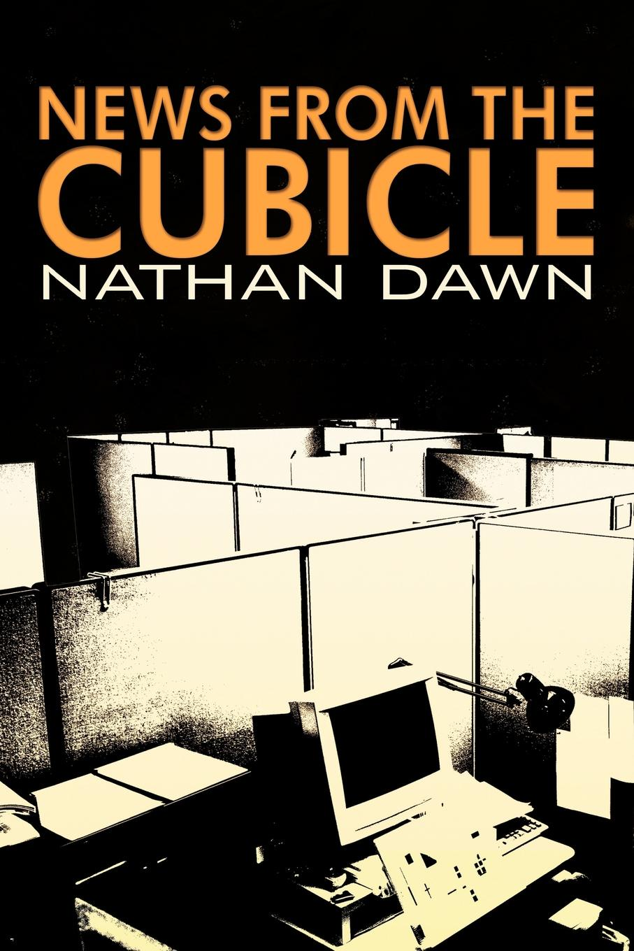 Nathan Dawn News from the Cubicle news