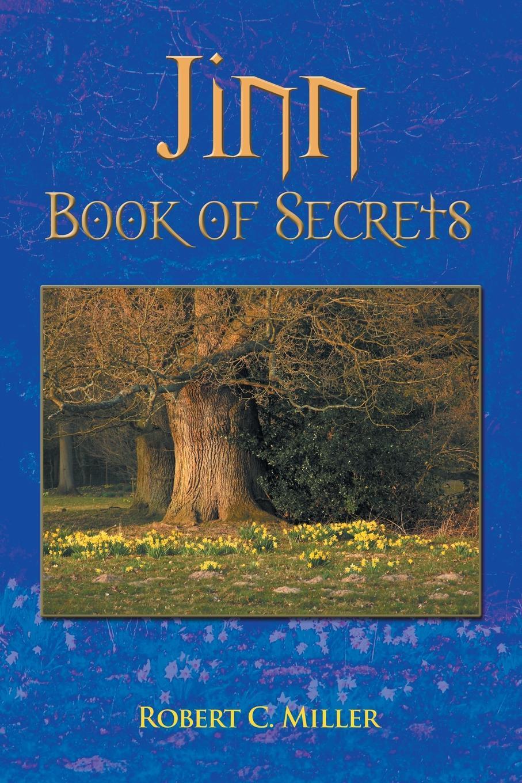 лучшая цена Robert C. Miller Jinn Book of Secrets. Book of Secrets
