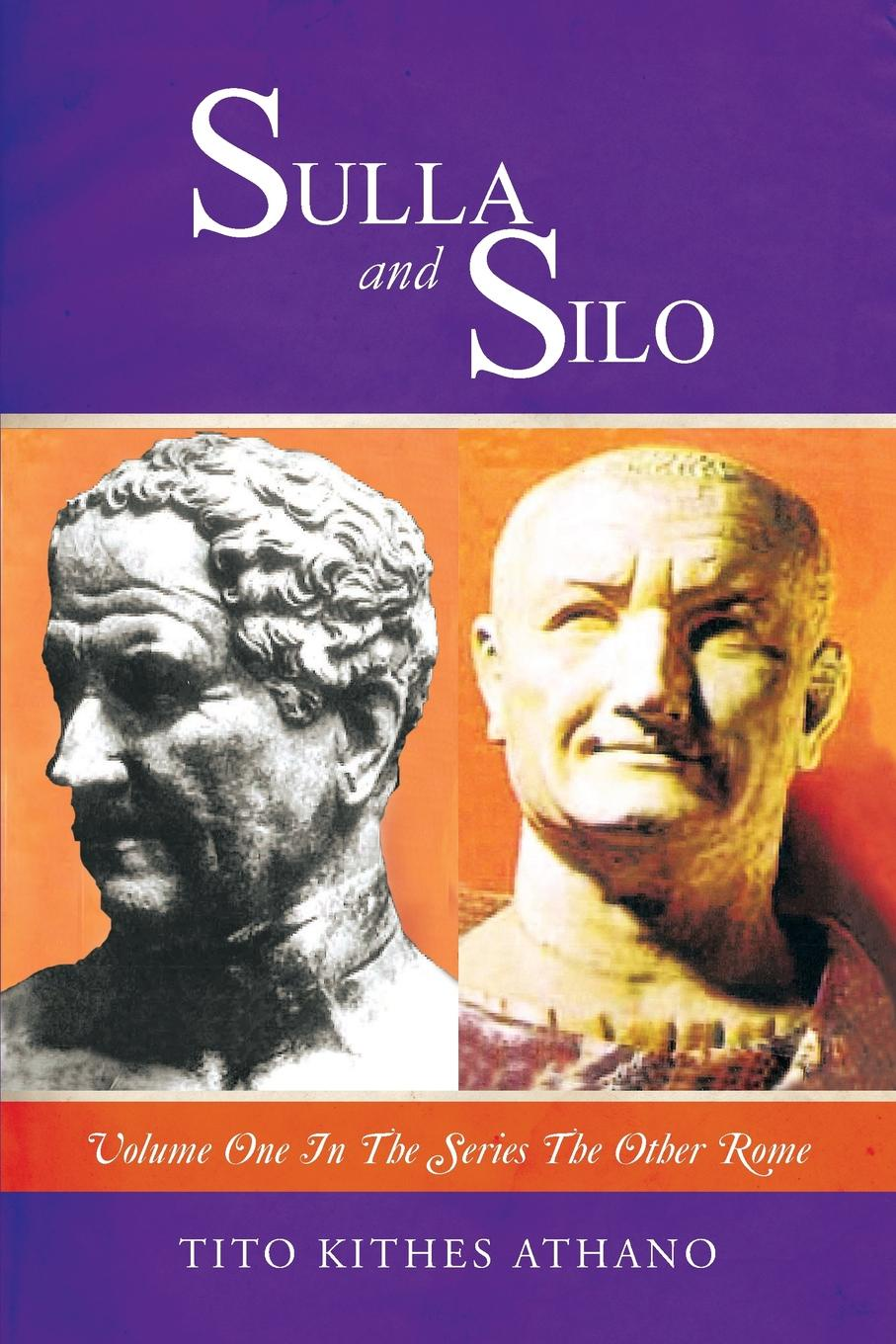 Tito Kithes Athano Sulla and Silo. Volume One in the series THE OTHER ROME cyrino rome season one