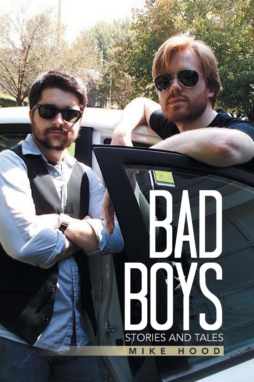 Mike Hood Bad Boys. Stories and Tales strikers bad boys