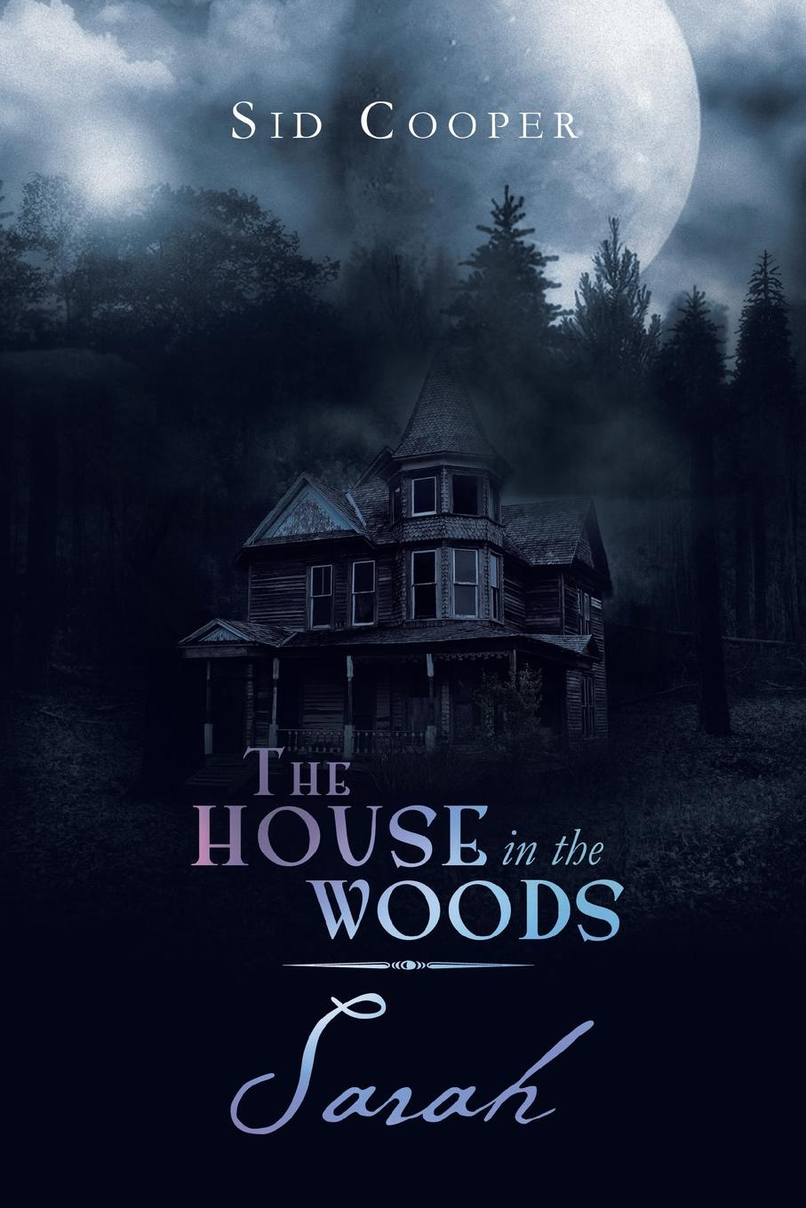 Sid Cooper The House in the Woods - Sarah цена 2017