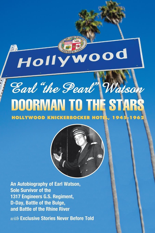 Earl Watson Earl ''The Pearl'' Watson. Doorman to the Stars - Hollywood Knickerbocker Hotel, 1945-1962