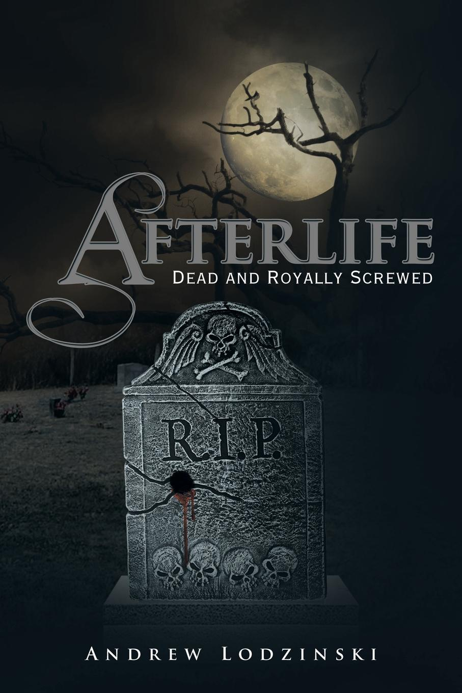 Andrew Lodzinski Afterlife Dead and Royally Screwed. Dead and Royally Screwed dead london