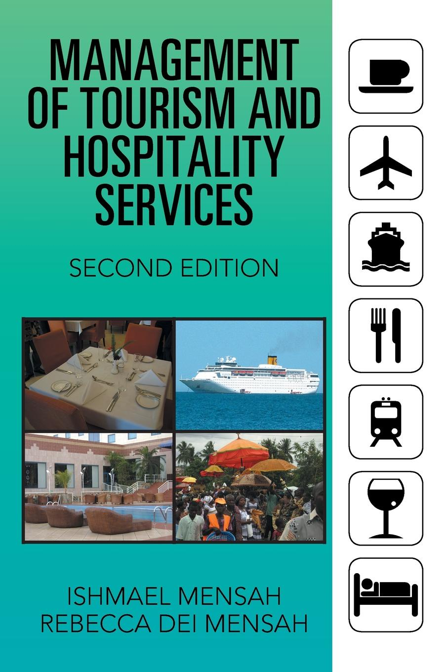 Ishmael Mensah, Rebecca Dei Mensah Management of Tourism and Hospitality Services. Second Edition morris c flash on english for tourism second edition