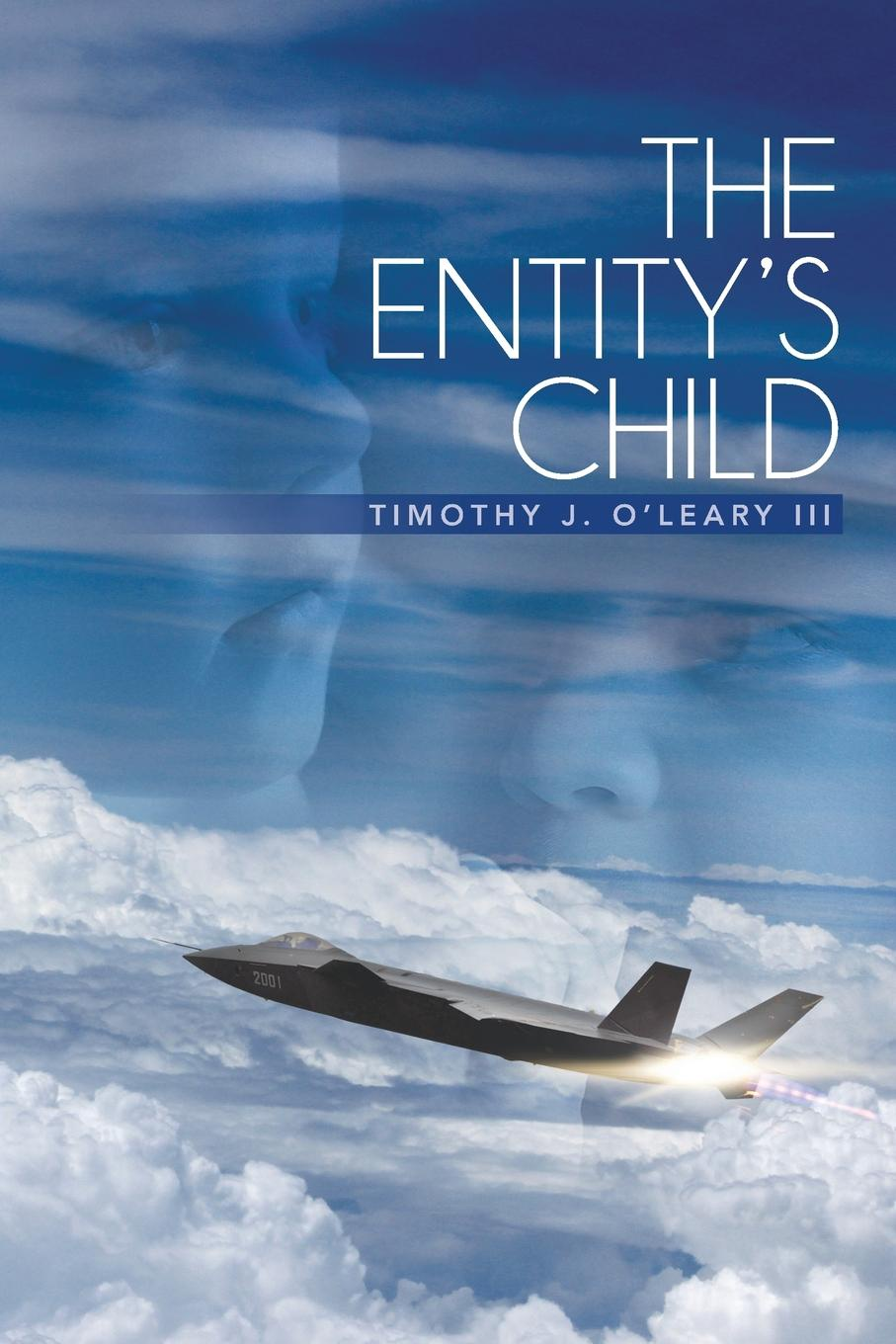 Timothy J. III OLeary The Entitys Child