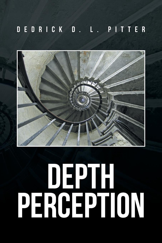 Dedrick D. L. Pitter Depth Perception