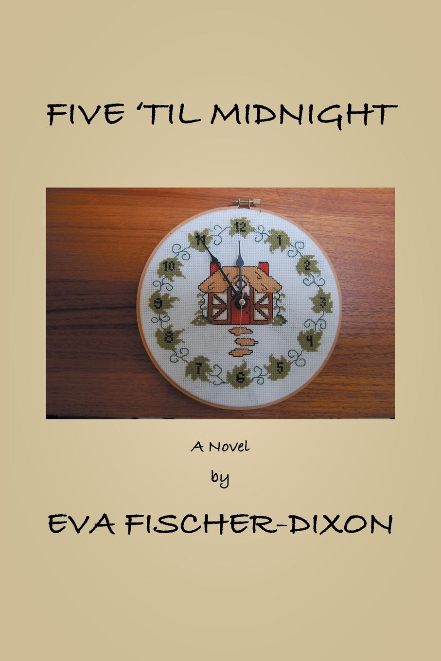 Eva Fischer-Dixon Five 'Til Midnight все цены