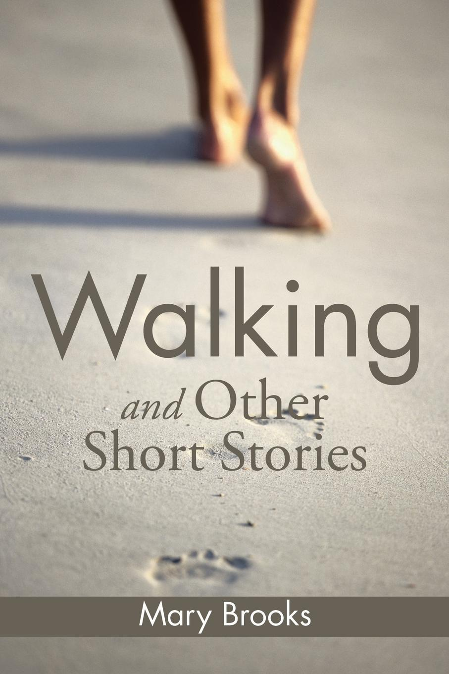 Mary Brooks Walking and Other Short Stories mary brooks water lilies and other short stories