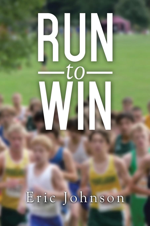 Eric Johnson Run to Win