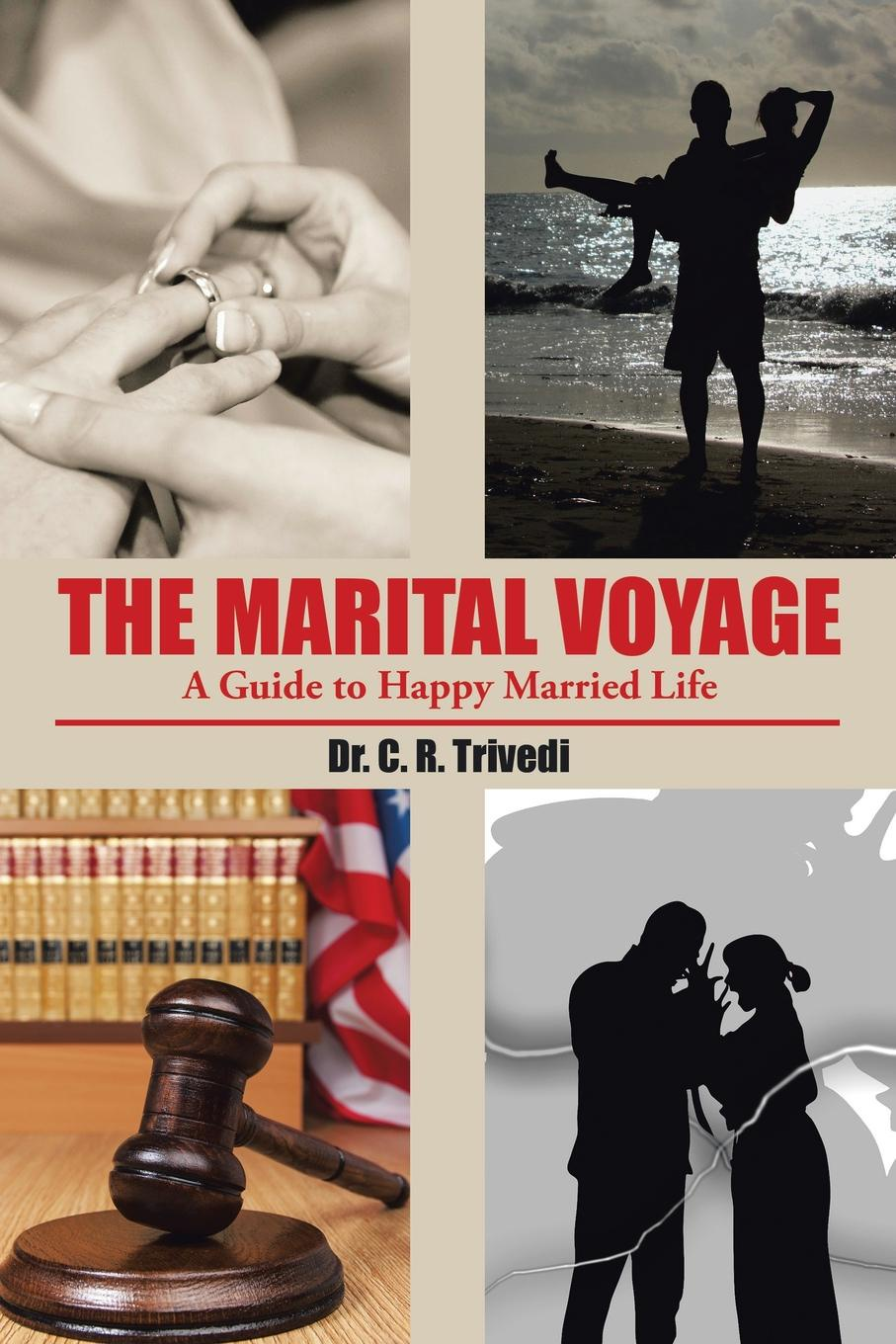 Dr C. R. Trivedi The Marital Voyage. A Guide to Happy Married Life marital rape an impediment to legal protection