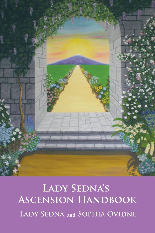 Lady Sedna, Sophia Ovidne Lady Sedna's Ascension Handbook sophia james lady with the devil s scar