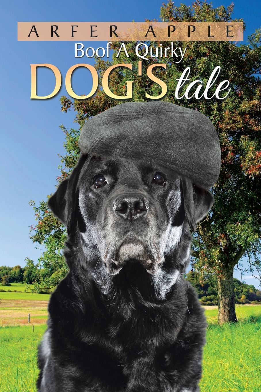 Arfer Apple Boof A Quirky Dogs Tale