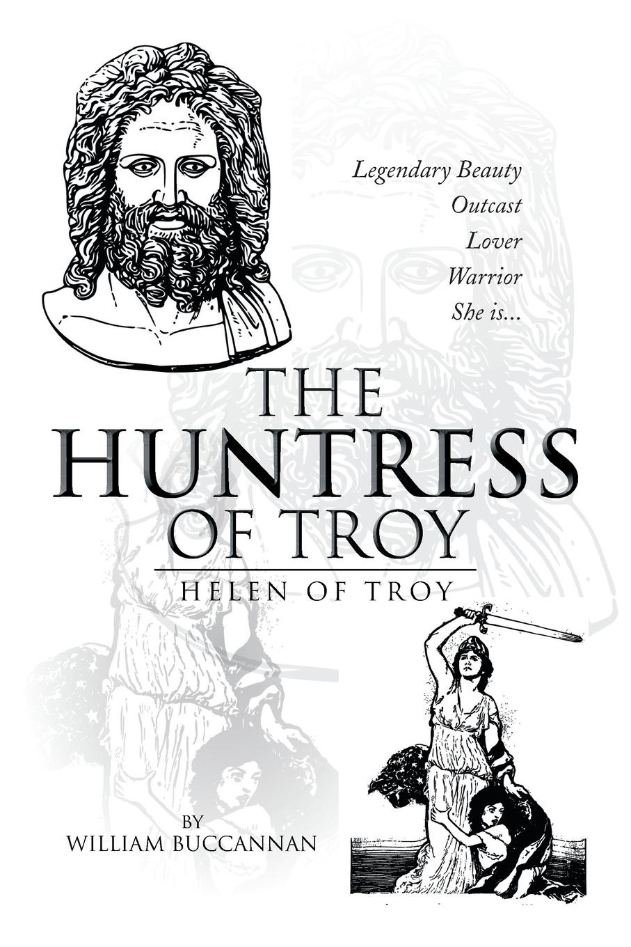 William Buccannan The Huntress of Troy. Helen of Troy didier coste anonymous of troy