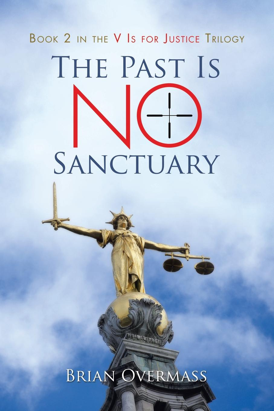 Brian Overmass The Past Is No Sanctuary. Book 2 in the V Is for Justice Trilogy the grudgebearer trilogy book 2 oathkeeper