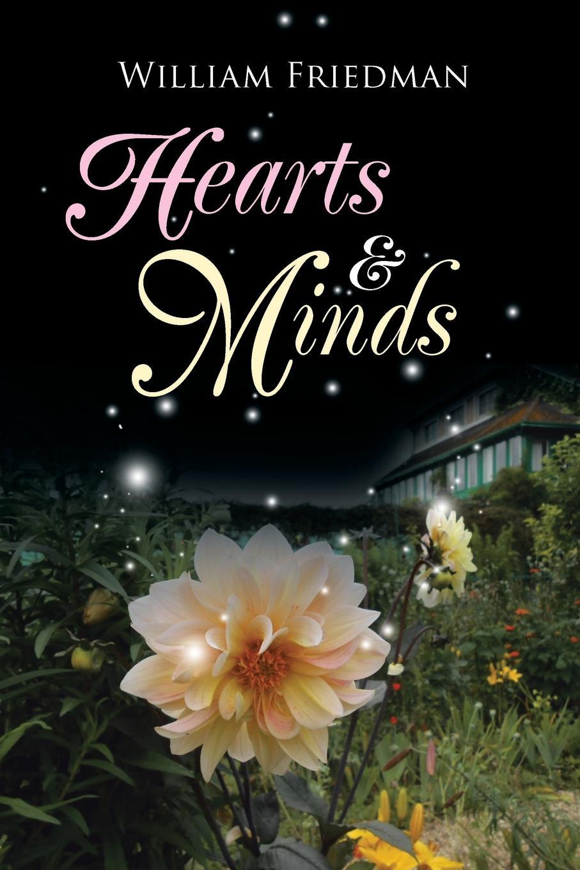 William Friedman HEARTS AND MINDS kristina gockenbach hearts tick and hearts tock