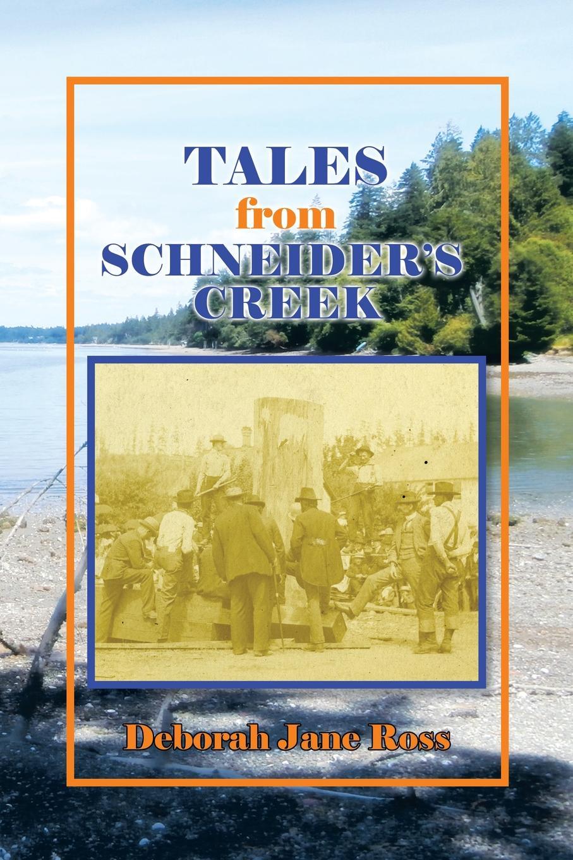 Deborah Jane Ross Tales from Schneider's Creek reinhard bicher dawson s creek die wurzeln