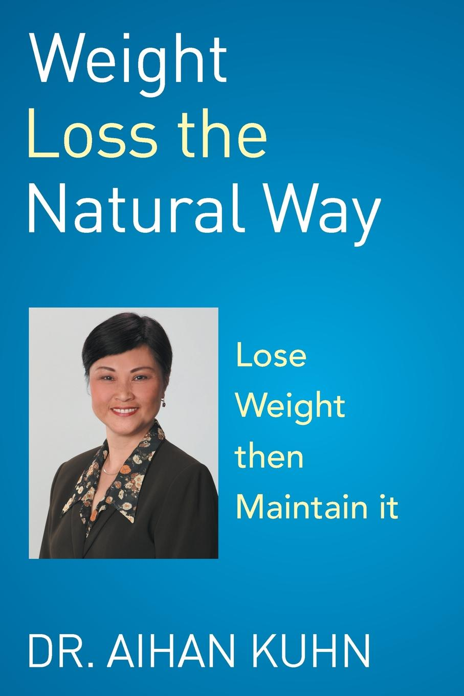 Dr Aihan Kuhn Weight Loss the Natural Way