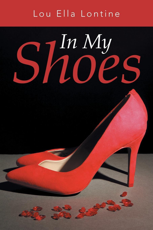 Lou Ella Lontine In My Shoes