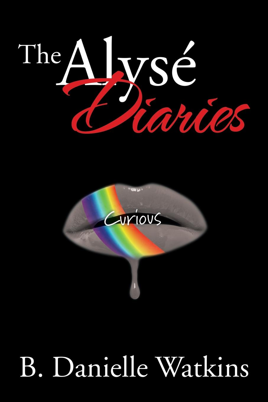 Brandi Watkins, B. Danielle Watkins The Alyse Diaries. Curious sam binnie the baby diaries