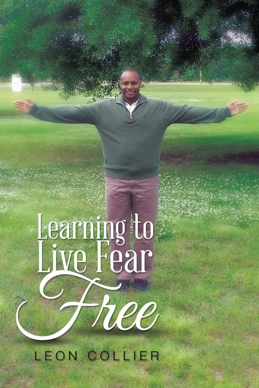 Leon Collier Learning to Live Fear Free learning to live the love we promise