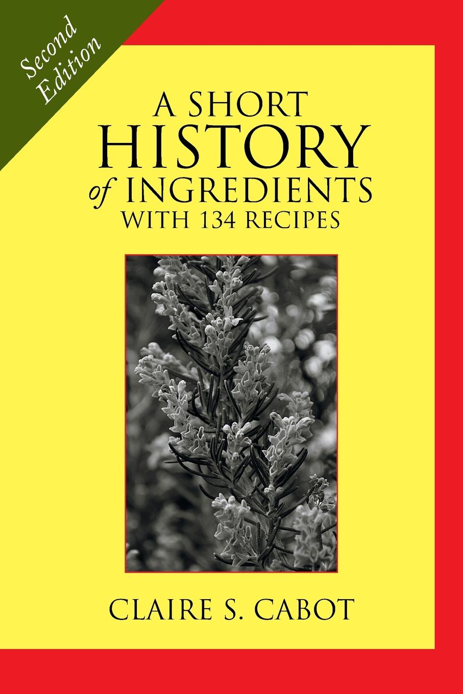 Фото - Claire S. Cabot A Short History of Ingredients. Second Edition 5 ingredients quick