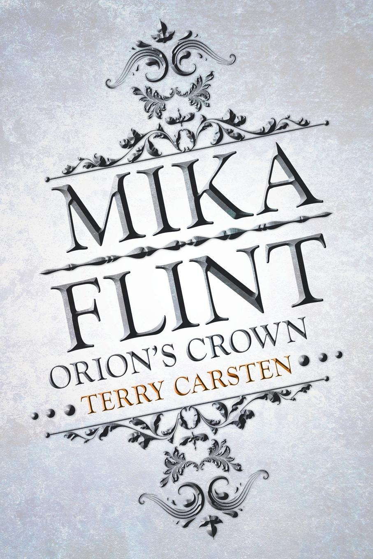 Terry Carsten Mika Flint. Orion's Crown mika waltari riigi saladus