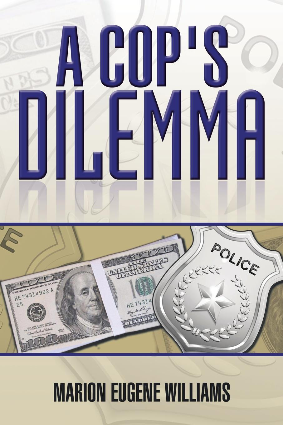 цены Marion Eugene Williams A Cop's Dilemma