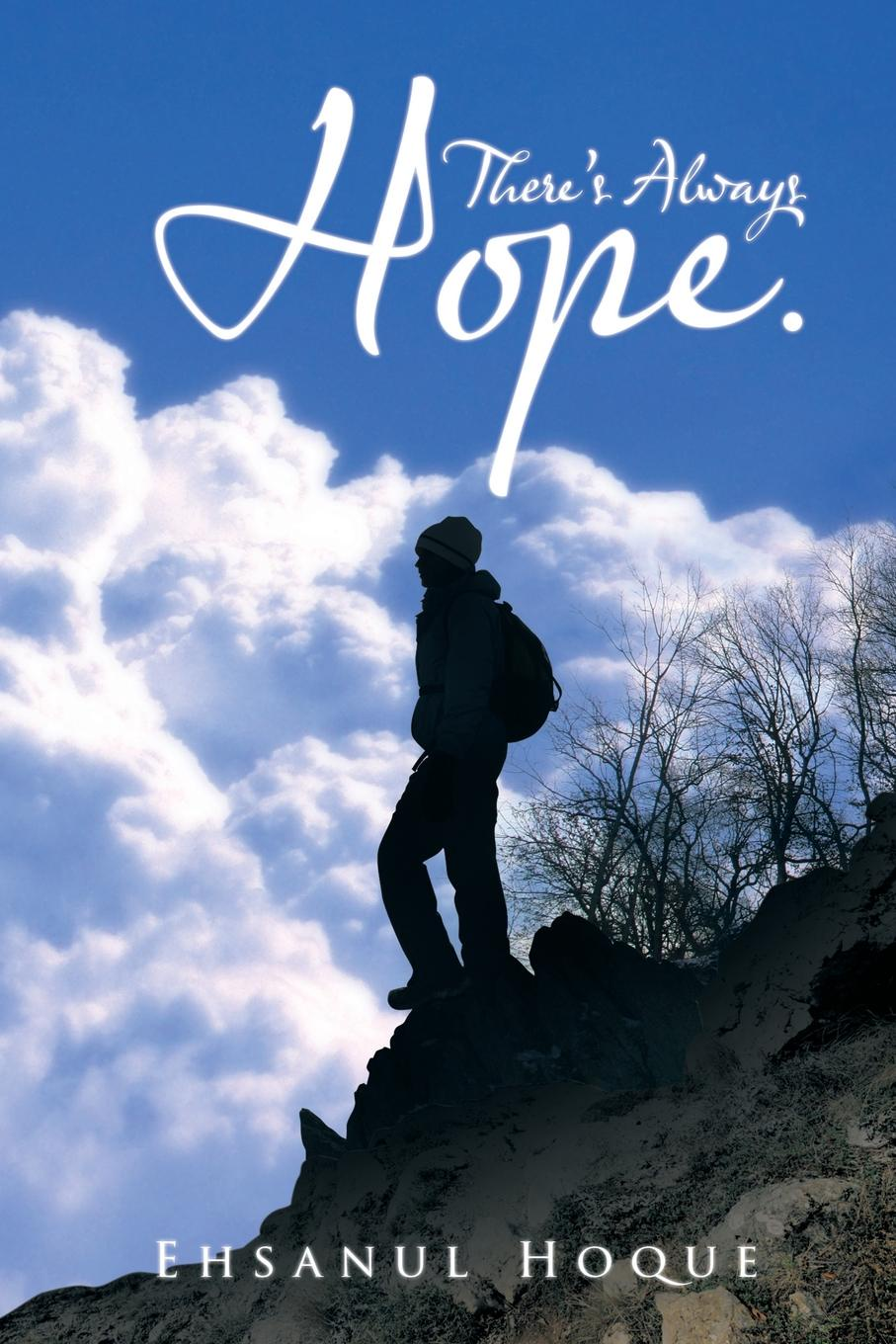 Ehsanul Hoque Theres Always Hope.