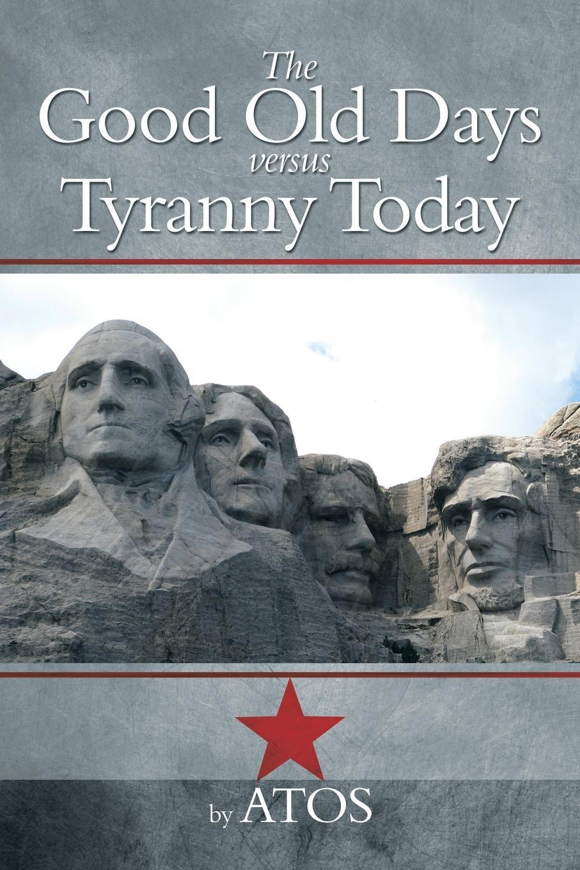 Atos The Good Old Days Versus Tyranny Today