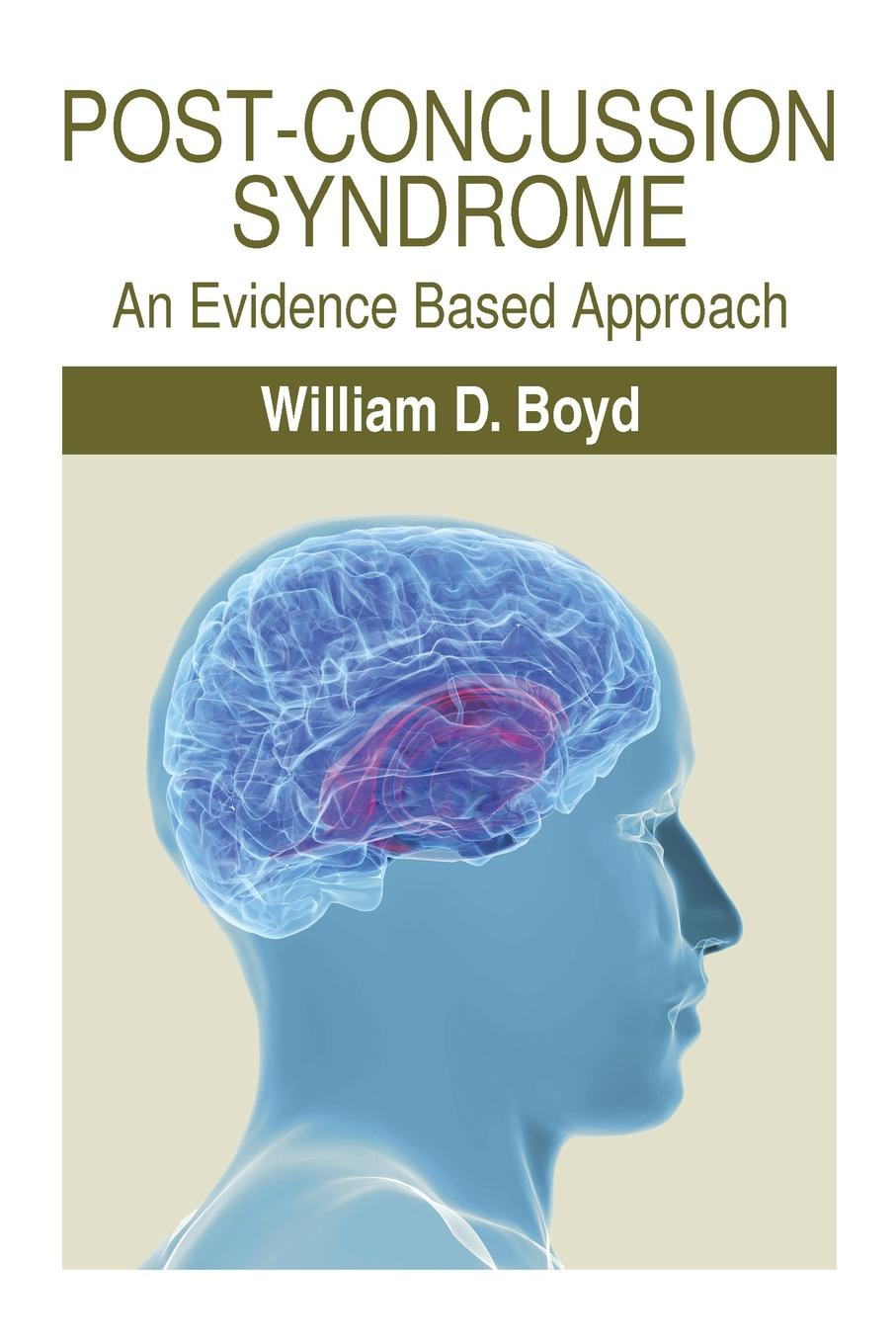 William D. Boyd Post-Concussion Syndrome. An Evidence Based Approach evidence based periodontology