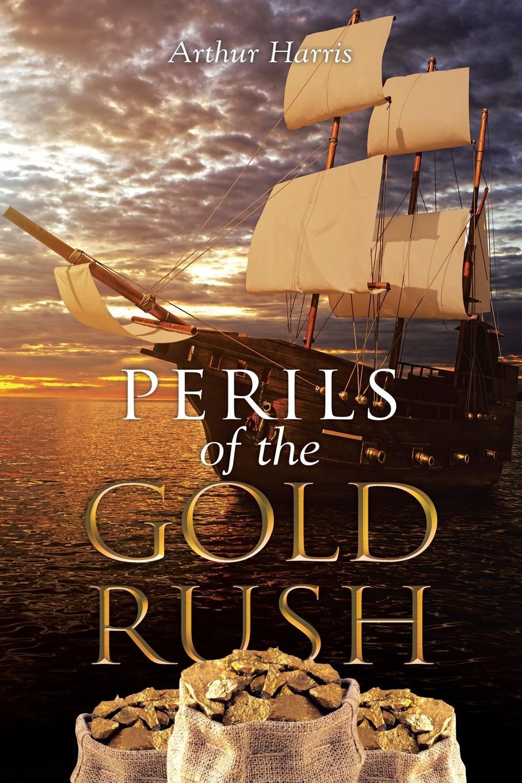Arthur Harris Perils of the Gold Rush rush rush roll the bones