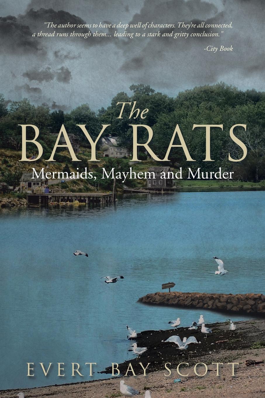 лучшая цена Evert Bay Scott The Bay Rats. Mermaids, Mayhem, and Murder