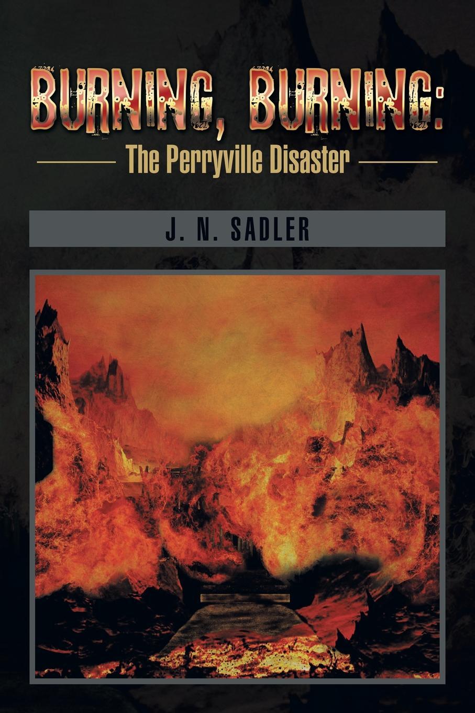 лучшая цена J. N. Sadler Burning, Burning. The Perryville Disaster