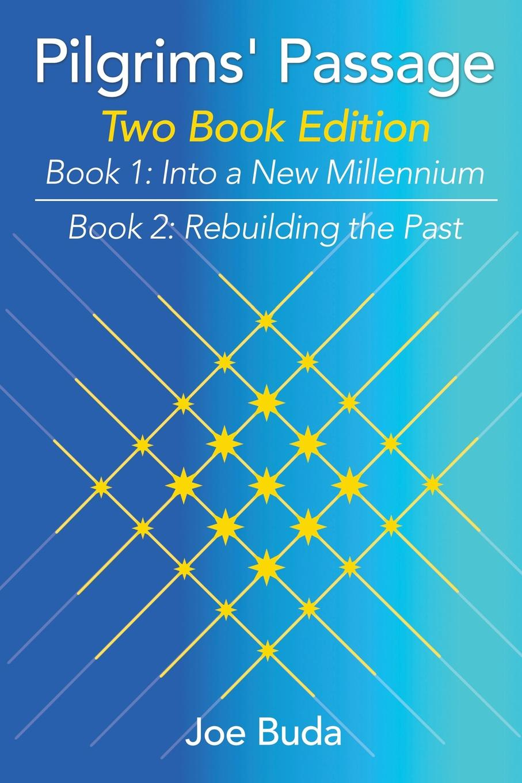 Joe Buda Pilgrims' Passage. Into a New Millennium; Rebuilding the Past age control rebuilding gel