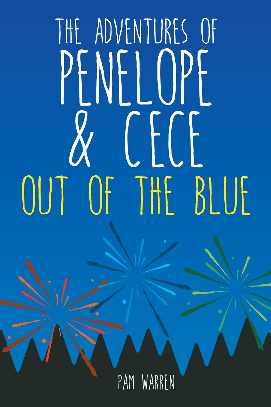 Pam Warren The Adventures of Penelope and CeCe. Out of the Blue garda parker out of the blue