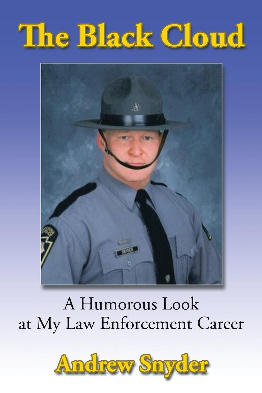 лучшая цена Andrew Snyder The Black Cloud. A Humorous Look at My Law Enforcement Career