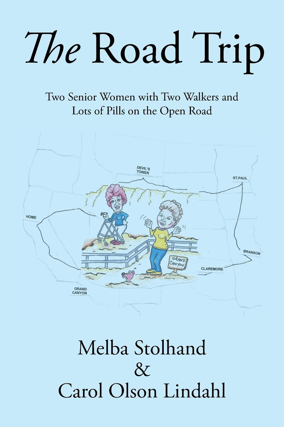 Фото - Melba Stolhand, Carol Olson Lindahl The Road Trip. Two Senior Women with Two Walkers and Lots of Pills on the Open Road on the road the original scroll