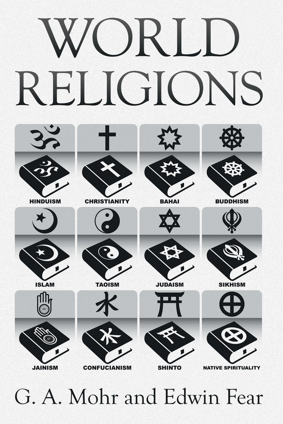 G. A. Mohr, Edwin Fear World Religions. The History, Issues, and Truth wilberk trump and a post truth world isbn 9781611805611