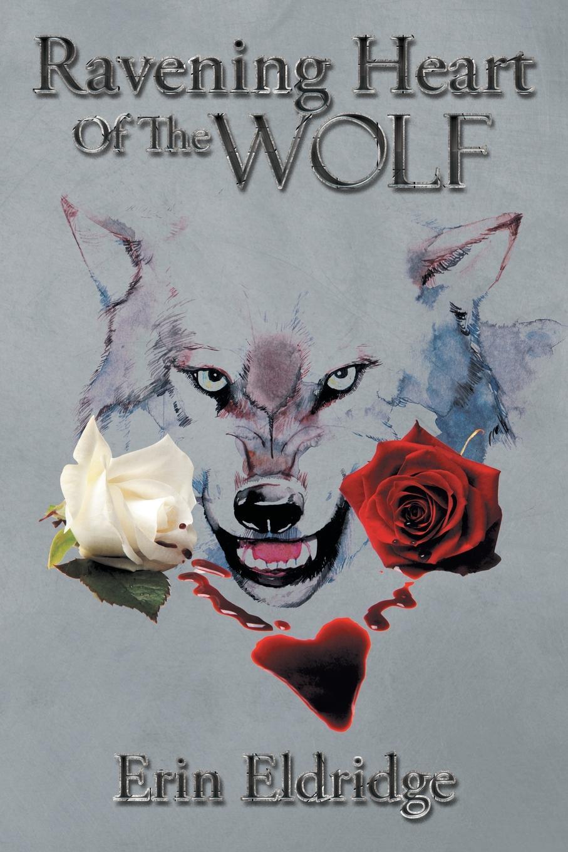 Erin Eldridge Ravening Heart Of The Wolf wilds of the wolf