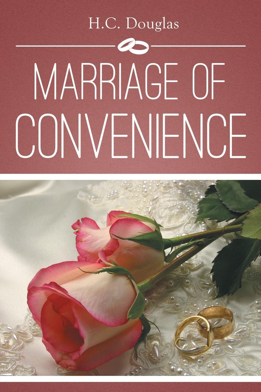 H.C. Douglas MARRIAGE OF CONVENIENCE georgie lee engagement of convenience