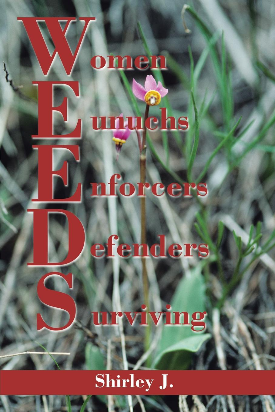 Wildflowers and Weeds: A Collection of Poems (1980-2010)